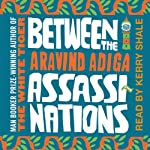 Between the Assassinations | Aravind Adiga