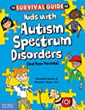 The Survival Guide for Kids with Autism Spectrum