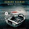 What Is Left the Daughter Audiobook by Howard Norman Narrated by Bronson Pinchot