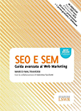 SEO E SEM: Guida avanzata al Web Marketing