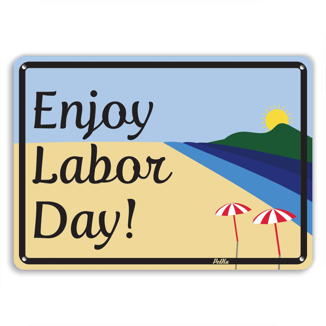 PetKa Signs and Graphics PKLD-0003-NA_10x7''Enjoy Labor Day'' Aluminum Sign, 10'' x 7'', Black on Beach