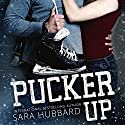 Pucker Up Audiobook by Sara Hubbard Narrated by Meghan Crawford