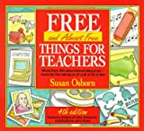 Free (And Almost Free) Things for Teachers, Susan Osborn, 0399517952