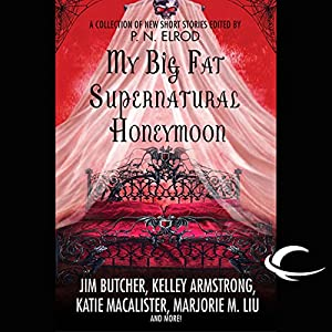 My Big Fat Supernatural Honeymoon Hörbuch