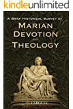 A Brief Historical Survey of Marian Devotion and Theology
