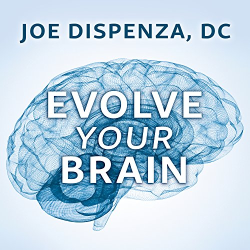 Evolve Your Brain: The Science of Changing Your Mind cover