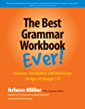 The Best Grammar Workbook Ever!: Grammar, Punctuation, and Word Usage for Ages 10 Through 110