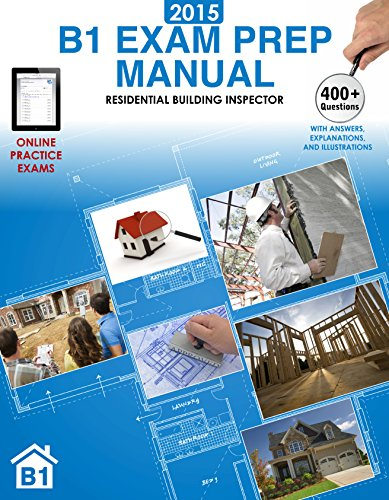 2015 B1 Exam Prep Manual: Residential Building Inspector