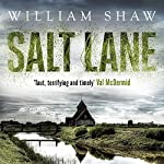 Salt Lane: DS Alexandra Cupidi, Book 1 | William Shaw