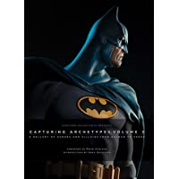 Sideshow Collectibles Presents: Capturing Archetypes, Volume 2: A