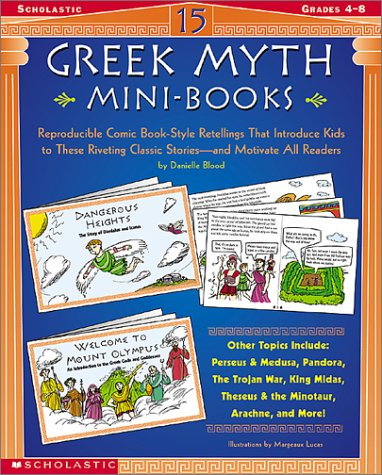 Download 15 Greek Myth Mini-Books: Reproducible Comic Book-Style Retellings That Introduce Kids to These Riveting Classic Stories—and Motivate All Readers ebook