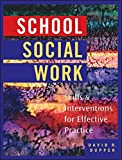 School Social Work: Skills and Interventions for Effective Practice by David Dupper (2002-09-17)