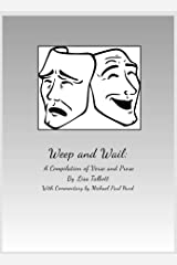 Weep and Wail: A Compilation of Verse and Prose by Lisa Talbott Kindle Edition