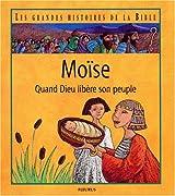 Moïse - Quand Dieu libère son peuple