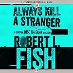 Always Kill a Stranger | Robert L. Fish