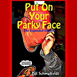 Put On Your Parky Face!: The Expanded Version