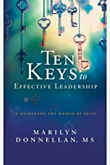 Ten Keys to Effective Leadership: A Guidebook for Women of Faith Paperback