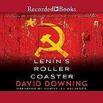 Lenin's Roller Coaster | David Downing
