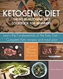 #1: Ketogenic Diet: The No BS Ketogenic Diet Cookbook for Beginners - Learn the Fundamentals of the Keto Diet with Complete Keto Recipes & Meal Plan (Ketogenic Diet for Beginners)