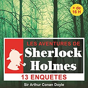 13 enquêtes de Sherlock Holmes - Les enquêtes de Sherlock Holmes | Livre audio