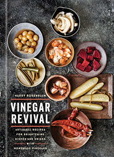 Vinegar Revival Cookbook: Artisanal Recipes for Brightening Dishes and Drinks with Homemade Vinegars cover