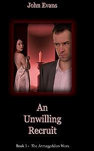 An Unwilling Recruit (The Armageddon Wars) (Volume 1)