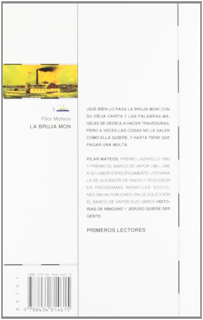 La bruja Mon (Barco de Vapor Blanca): Amazon.es: Pilar Mateos, Viví  Escrivá: Libros