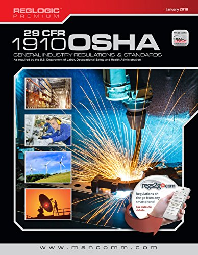 29 CFR: Parts 1910-End OSHA General Industry Regulations Premuim, January 2018