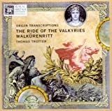 Thomas Trotter performs Richard Wagner.  The Ride of the Valkyries-Organ Transcriptions (MHS)