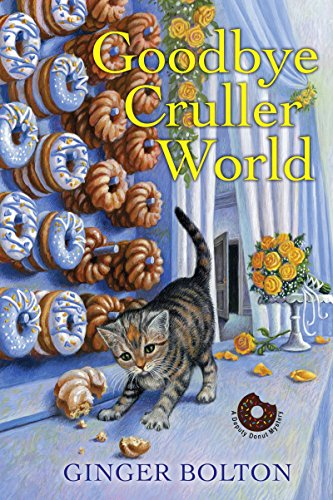 Goodbye Cruller World (A Deputy Donut Mystery) by [Bolton, Ginger]