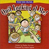 Quit Looking at Me!, Heather Gemmen, 0781438527