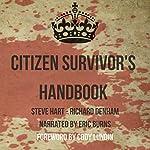 The Citizen Survivor's Handbook | Richard Denham,Steve Hart