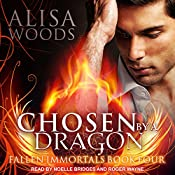 Chosen by a Dragon: Fallen Immortals Series, Book 4 | Alisa Woods