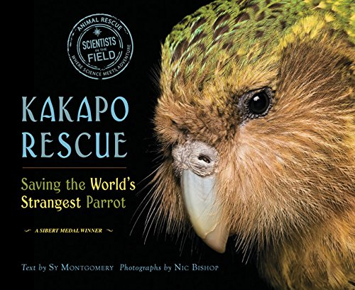 Kakapo Rescue: Saving the World's Strangest Parrot (Scientists in the Field ()