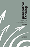 Generative Scribing: A Social Art of the 21st Century
