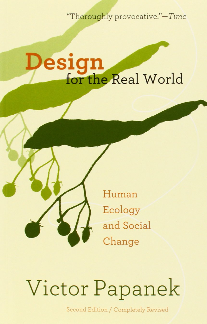 design for the real world human ecology and social change amazonde victor papanek fremdsprachige bcher - Real Online Bewerbung