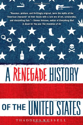 A Renegade History of the United States (A History Of The United States Podcast)