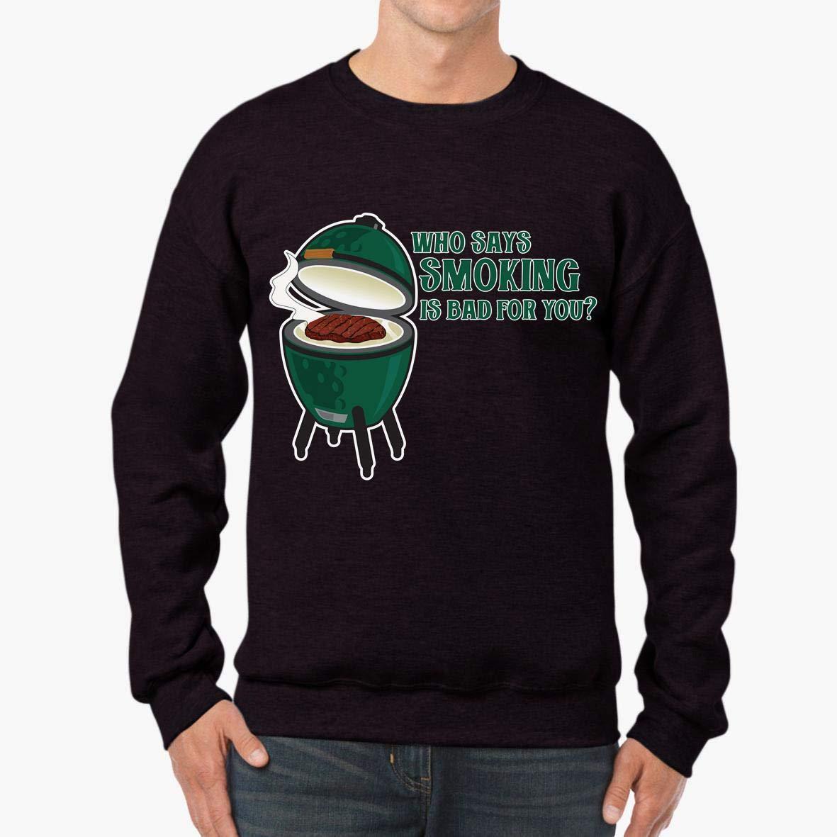 tee Who Says Smoking is Bad for You Funny Unisex Sweatshirt