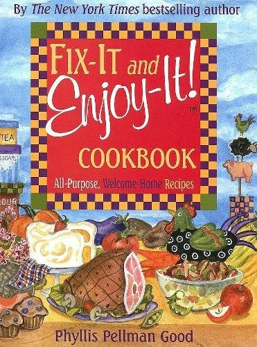 Fix-It and Enjoy-It: All-Purpose, Welcome-Home Recipes ebook