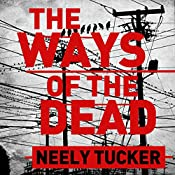 The Ways of the Dead | Neely Tucker