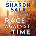Race Against Time: A Novel of Romantic Suspense Audiobook by Sharon Sala Narrated by Lexi Richmond