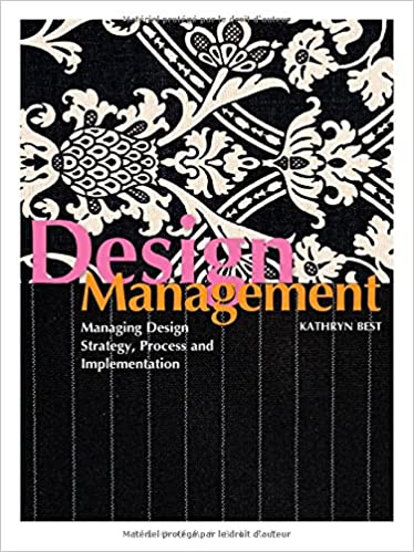 Design Management: Managing Design Strategy, Process and ...