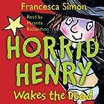 Horrid Henry Wakes the Dead | Francesca Simon