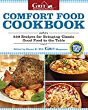 Comfort Food Cookbook: 230 Recipes for Bringing Classic Good Food to the Table (Grit Magazine)