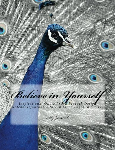 Download Believe in Yourself: Inspirational Quote Proud Peacock Design Notebook/Journal  with 110 Lined Pages (8.5 x 11) ebook