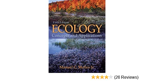 By manuel molles ecology concepts and applications fifth 5th by manuel molles ecology concepts and applications fifth 5th edition author amazon books fandeluxe Gallery