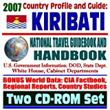 2007 Country Profile and Guide to Kiribati and Christmas Island (Kiritimati), Tarawa - National Travel Guidebook and Handbook - Battle of Tarawa, Agriculture (Two CD-ROM Set)