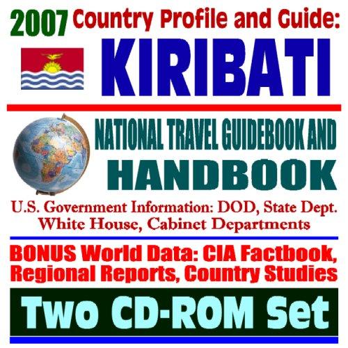 2007 Country Profile and Guide to Kiribati and Christmas Island (Kiritimati), Tarawa - National...