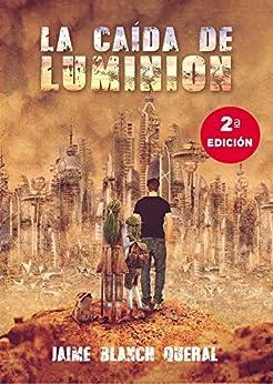 La Caída de Luminion (2 edición) (Universo Luminion nº 1) (Spanish Edition) by [Queral, Jaime Blanch]