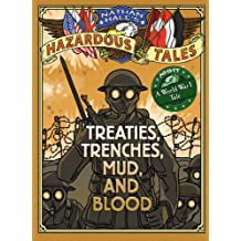 Treaties, Trenches, Mud, and Blood (A World War I Tale) (Nathan Hale's Hazardous Tales)